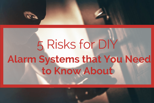 5 risks for DIY alarm systems that you need to know about