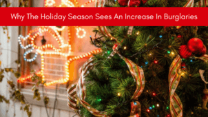Why The Holiday Season Is Also Known As Burglary Season