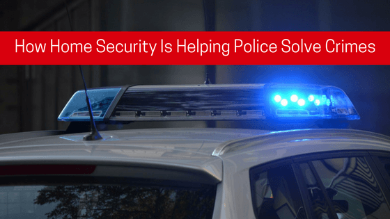 How Home Security is helping police solve crimes
