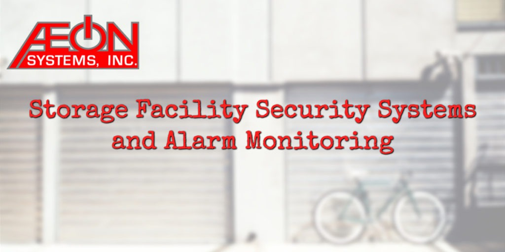 Storage Facility Security Systems and Alarm Monitoring