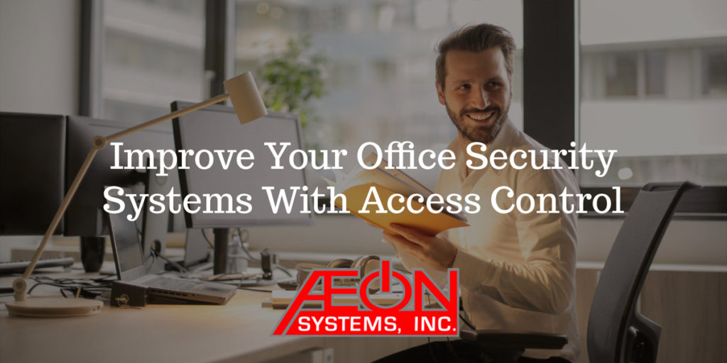 Improve Your Office Security Systems With Access Control
